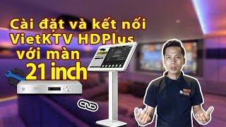 Hướng dẫn lắp đặt và kết nối đầu Karaoke VietKTV HDPlus với màn 21 inch