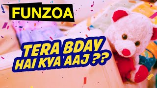 Tera Birthday Hai Kya Aaj ? Funny Birthday Song | Best Birthday Song For Friends | Funzoa
