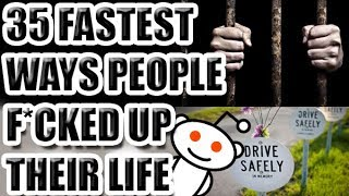 Fastest Ways People Messed Up Their Lives