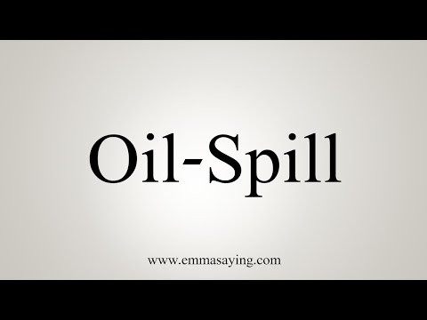 How To Pronounce Oil-Spill