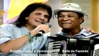 Roberto Carlos e Dominguinhos   Baile da Fazenda
