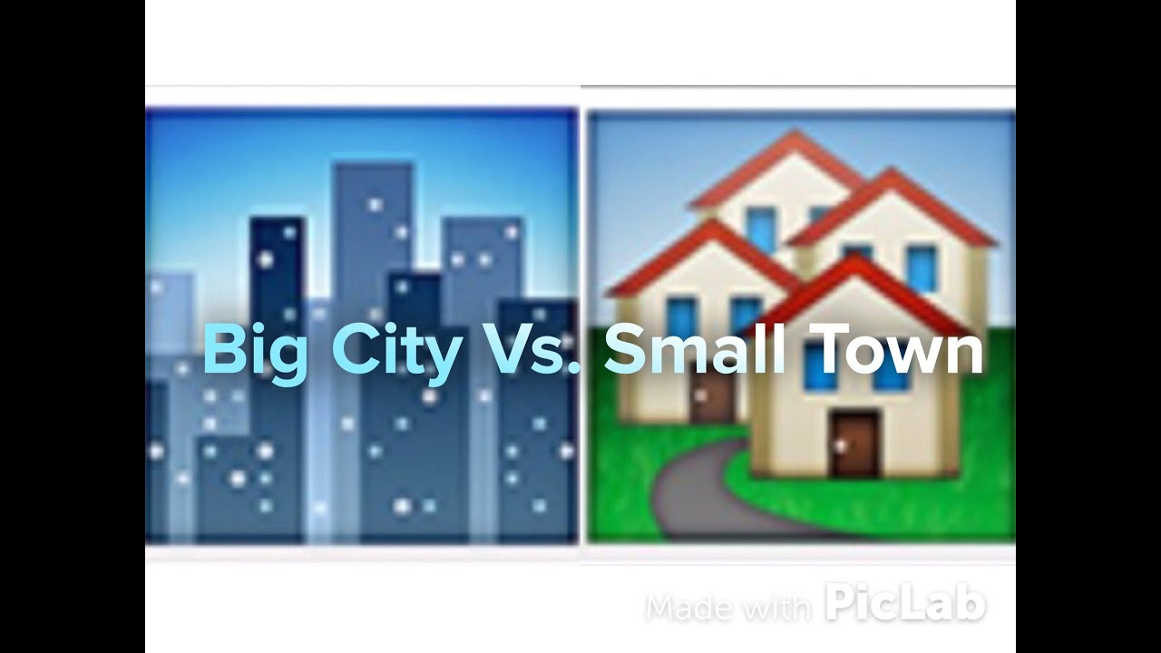 livingin a big city vs living in a small town
