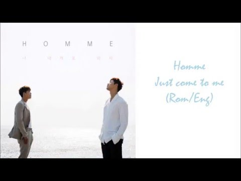 Homme - Just come to me (Romanization,English Lyrics)