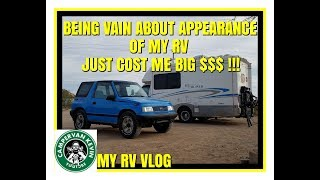 Being Vain About RV Appearance Cost Me BIG $$$ !!!