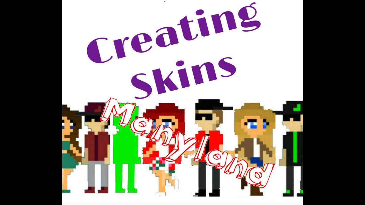 how to create skins on manyland