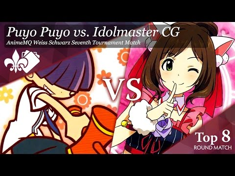 Weiss Schwarz - Puyo Puyo (R/Y/B) vs IM@S CG (R/B Asterisk) - 7th Tournament, Top 8