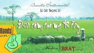 Đưa cơm cho mẹ đi cày » Lê Cát Trọng Lý ✎ acoustic Beat by Trịnh Gia Hưng