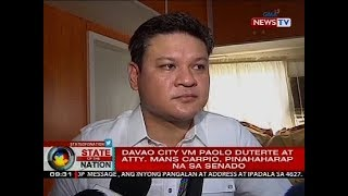 SONA: Davao City VM Paolo Duterte at Atty. Mans Carpio, pinahaharap na sa Senado