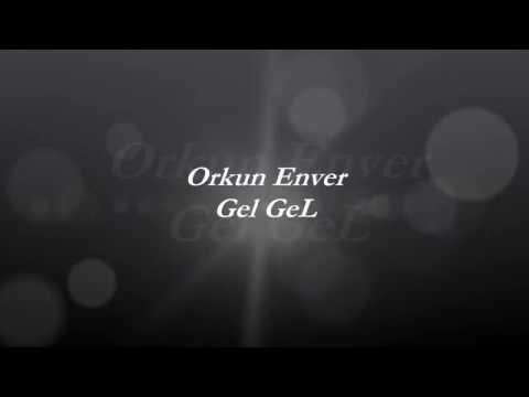 Orkun Enver   Gel Gel sözleri lyrics