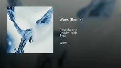 Post Malone Wow Remix Ft Roddy Ricch & Tyga Clean