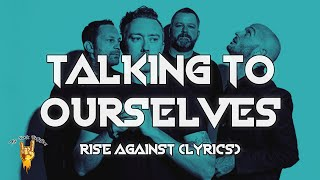 Rise Against - Talking To Ourselves (Lyrics)
