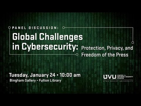 UVU- Global Challenges in Cybersecurity, Protection, Privacy, and the Freedom of Press