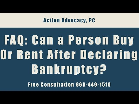 FAQ - Can a Person Buy Or Rent After Declaring Bankruptcy?  - Free Consultation 860-449-1510