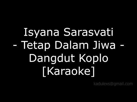 Isyana Sarasvati - Tetap Dalam Jiwa (Cover Dangdut Koplo Karaoke No Vokal) 