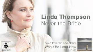 Watch Linda Thompson Never The Bride video