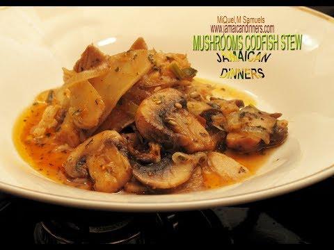 MUSHROOMS CODFISH STEW: Saltfish And Mushrooms Recipe