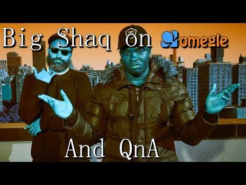 Big Shaq goes on Omegle + QnA