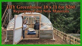 DIY Greenhouse 18 x 11 for $260 (Repurposed & New Materials)