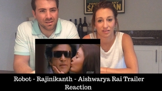 Robot Official Trailer Reaction - Rajinikanth - Aishwarya Rai