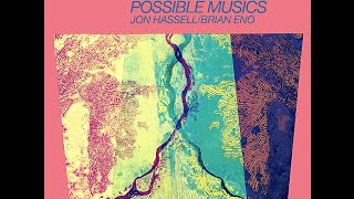 Brian Eno / Jon Hassell - Fourth World Vol. 1: Possible Musics Full Album (2014 Remaster)