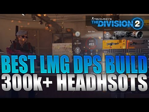 The Division 2 - NEW Best LMG Build DPS Guide 300k+ Headshots TU5