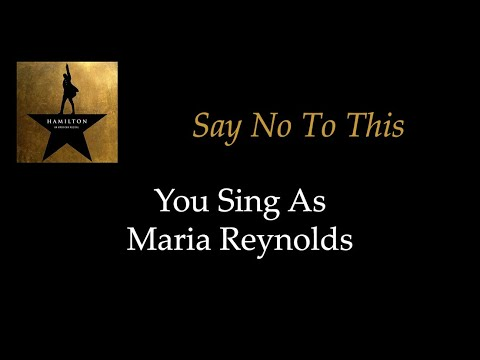 Hamilton - Say No To This - Karaoke/Sing With Me: You Sing Maria Reynolds