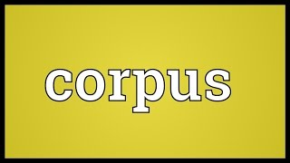 Corpus Meaning