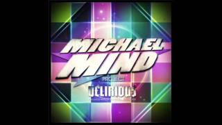 Michael Mind Project Feat Mandy Ventrice & Carlprit - Delirious Club Edit