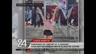 """24 Oras: Panonood ng concert ni """"G Dragon,"""" highlight ng Korean trip ni Glaiza De Castro"""