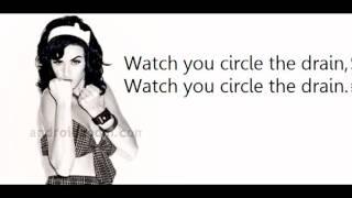 Katy Perry - Circle the drain lyrics