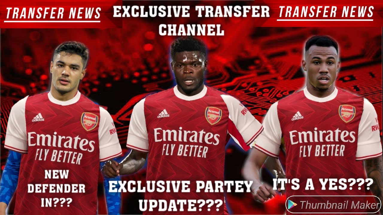 Breaking Arsenal Transfer News Today Live Two New Defenders First Confirmed Done Deals Youtube