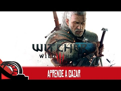 APRENDE A CAZAR | The Witcher 3: Wild Hunt - Guía básica