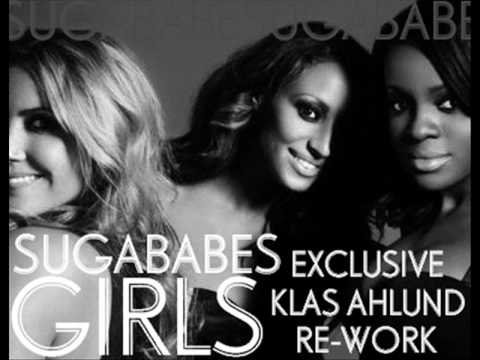 SUGABABES - GIRLS (KLAS AHLUND RE-WORK)