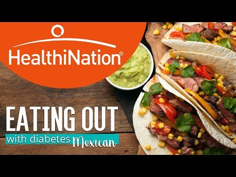 12 Tips to Eat Healthier at Mexican Restaurants | Eating Out with Diabetes | HealthiNation