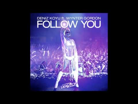 Deniz Koyu ft. Wynter Gordon - Follow You (Original Mix)