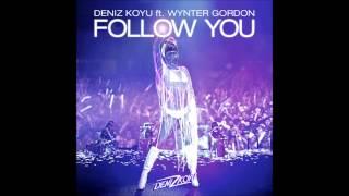 Deniz Koyu ft. Wynter Gordon - Follow You (Original Mix)