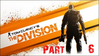The Division Walkthrough Part 6: Ground Zero(PC Max Settings 1080p 60fps)