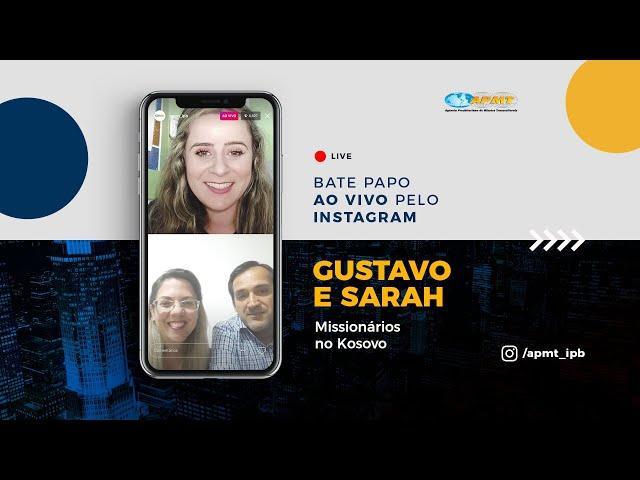 LIVE APMT com Gustavo e Sarah | Missionários no Kosovo