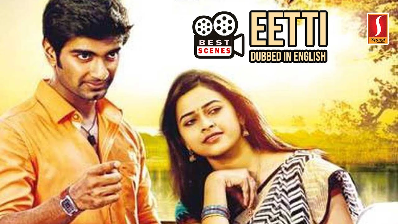 Download Selected Scenes - Eetti - Tamil Movie Dubbed in English