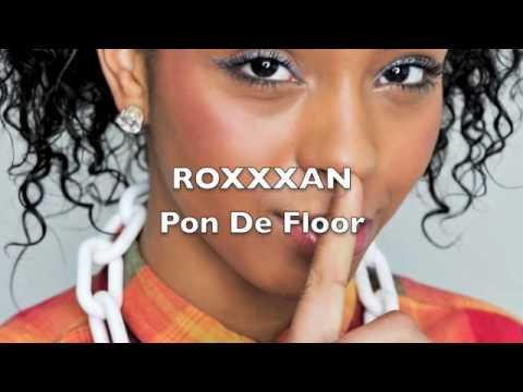Roxxxan - Pon De Floor