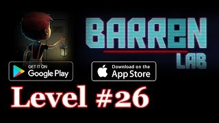 Barren Lab Level 26 (Android/ios) Gameplay