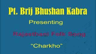 "Pt. Brij Bhushan Kabra presenting Rajasthani Dhun ""Charkho"""