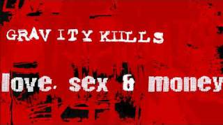 Gravity Kills - Love, Sex & Money
