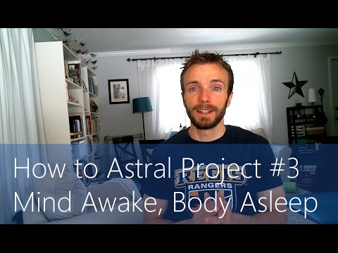 How to Astral Project #3 - Mind Awake Body Asleep