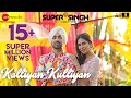 Download Kalliyan Kulliyan - Super Singh | Diljit Dosanjh & Sonam Bajwa | Jatinder Shah MP3 song and Music Video