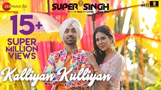 Kalliyan Kulliyan (Video Song) – Diljit Dosanjh