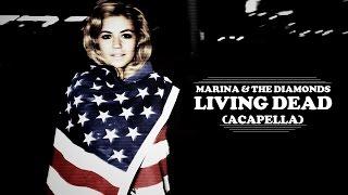 ♥ MARINA AND THE DIAMONDS ♥ LIVING DEAD (Acapella)