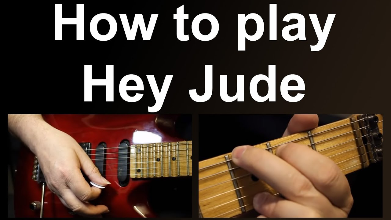 Learn To Play Hey Jude On Guitar Using Easy Chords As Performed By