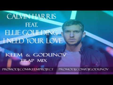 Calvin Harris I need your love ( KEEM and Godunov Trap Mix )