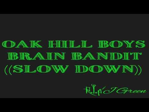 OHB - BRAIN BANDIT (SLOWED DOWN)